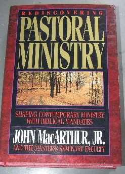 Image for Rediscovering Pastoral Ministry  Shaping Contemporary Ministry with Biblical Mandates