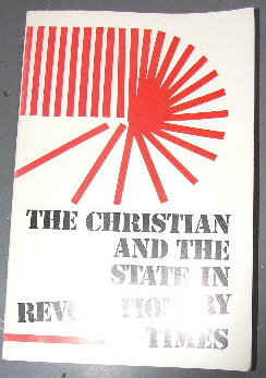 1975. The Christian and the State in Revolutionary Times.