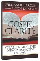 Image for Gospel Clarity: Challenging The New Perspective On Paul.
