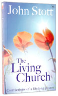 Image for The Living Church: The Convictions of a Lifelong Pastor.