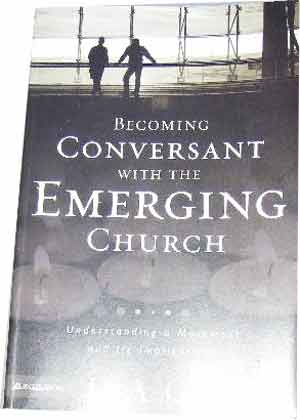 Image for Becoming Conversant with the Emerging Church Understanding a Movement and Its Implications.