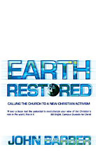 Image for Earth Restored Calling the Church to a New Christian Activism.
