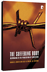 Image for The Suffering Body  Responding To The Persecution Of Christians