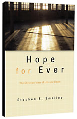 Image for Hope For Ever  The Christian View Of Life And Death