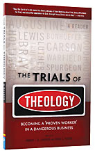 Image for The Trials Of Theology  Becoming a 'proven worker' in a dangerous business