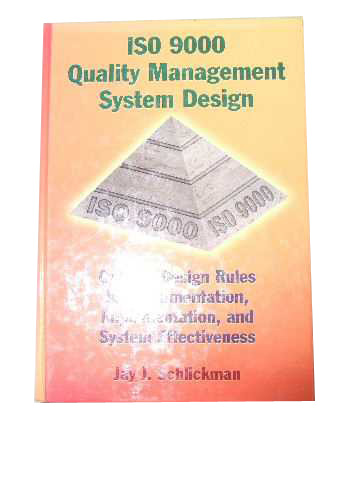 Image for Iso 9000 Quality Management System Design: Optimal Design Rules for Documentation, Implementation, and System Effectiveness (Iso 9000 Quality Management System Design).