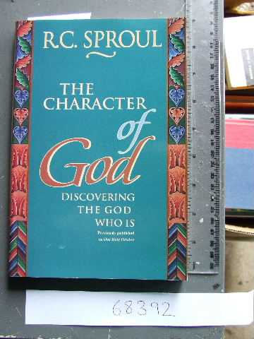 Image for The Character of GOD  Discovering the GOD WHO IS