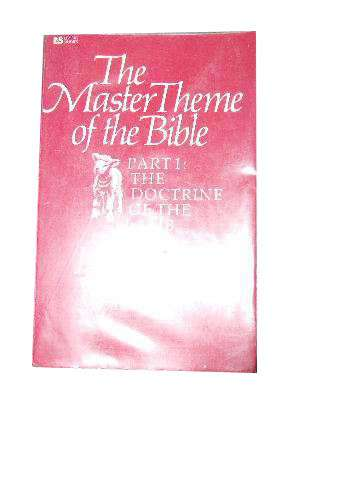 Image for The Master Theme of the Bible. Part 1: The Doctrine of the Lamb of God.