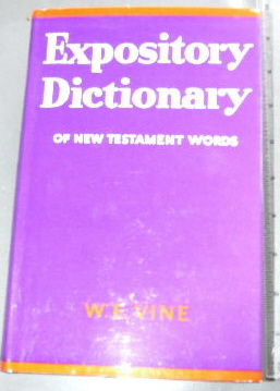 Image for An Expository Dictionary of New Testament Words.