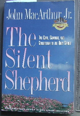 Image for The Silent Shepherd  The Care, Comfort and Correction of the Holy Spirit