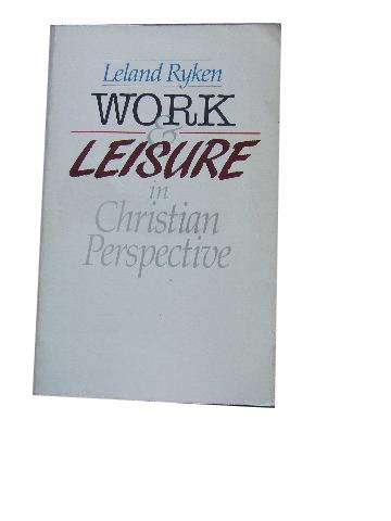 Image for Work & Leisure in Christian Perspective.