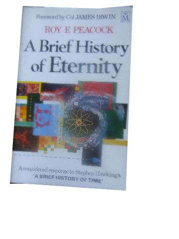 "Image for A Brief History of Eternity  A considered response to Stephen Hawking's ""A Brief History of Time"""