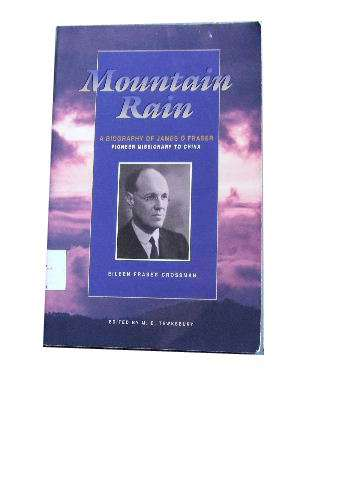 Image for Mountain Rain: A biography of James O. Fraser, pioneer missionary of China.