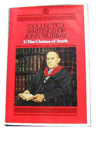 Image for Collected Writings of John Murray Volume 1 The Claims of Truth.