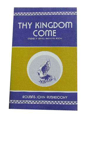 Image for Thy Kingdom Come  Studies in Daniel and Revelation