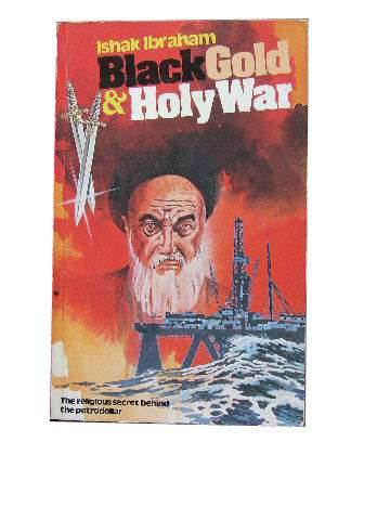 Image for Black Gold & Holy War  The Religious Secret Behind the Petrodollar
