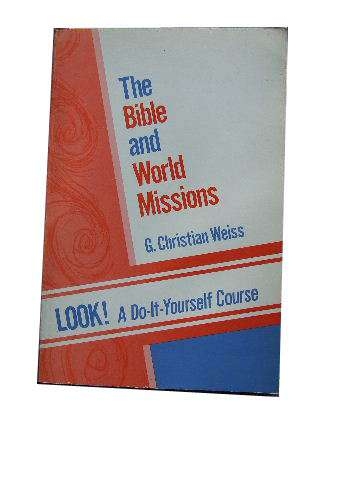 Image for The Bible and World Missions  Look! A Do-It-Yourself Course
