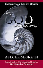 Image for Why God Won't Go Away  Engaging With The New Atheism