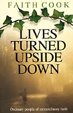 Image for Lives Turned Upside Down  Ordinary People of Extraordinary Faith