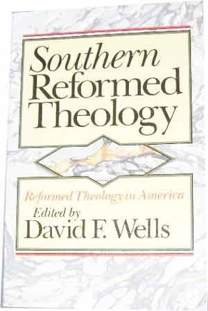 Image for Southern Reformed Theology  Reformed Theology in America