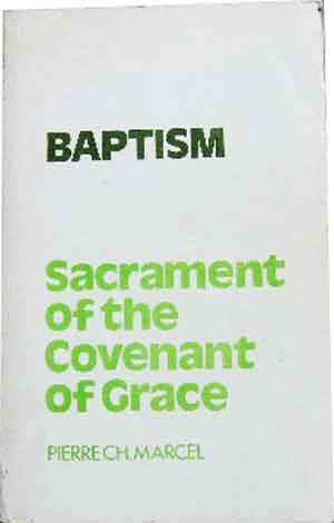 Image for Baptism:  Sacrament of the Covenant of Grace  Translated from the French by Philip Edgcumbe Hughes