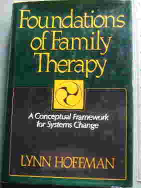 Image for Foundations of Family Therapy: A Conceptual Framework for Systems Change.