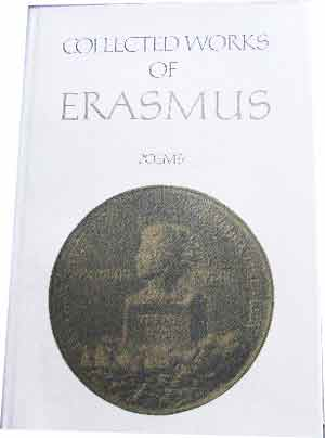 Image for Collected Works of Erasmus  Volumes 85 & 86 Notes to Poems  Translated by  Clarence H. Miller Annotated by  Harry Vredeveld