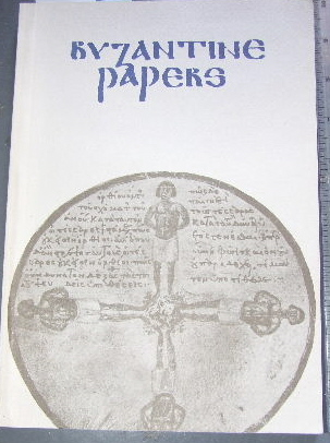 Image for Byzantine Papers: Proceedings of the First Australian Byzantine Studies Conference.