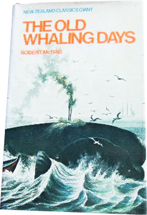 Image for The Old Whaling Days  A History of Southern New Zealand from 1830-1840