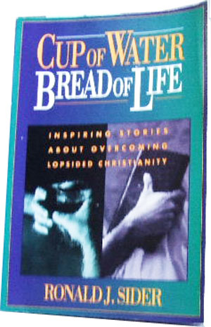 Image for Cup of Water, Bread of Life:   Inspiring Stories About Overcoming Lopsided Christianity