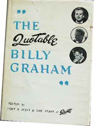 Image for The Quotable Billy Graham  Compiled and Edited by Cort R Flint