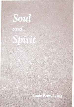 "Image for Soul and Spirit  A Glimpse into Bible Psychology together with papers on ""Soul Force"" versus ""Spirit Force"""