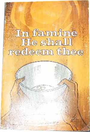 Image for In Famine HE Shall Redeem thee  Famine relief and rehabilitation in Ethiopia