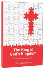 Image for The King of God's Kingdom: A Solution to the Puzzle of Jesus.