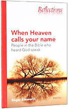 Image for When Heaven Calls Your Name: People in the Bible Who Heard God Speak.