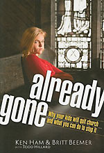 Image for Already Gone: Why your kids will quit church and what you can do to stop it.