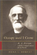 Image for Occupy Until I Come A. T. Pierson and the Evangelization of the World.