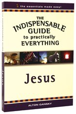 Image for Jesus (The indispensable Guide to Practically Everything).