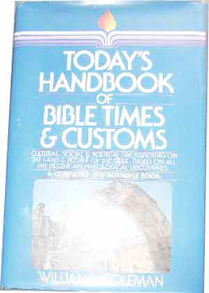 Image for TODAY'S HANDBOOK OF BIBLE TIMES AND CUSTOMS.