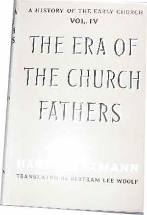Image for The Era of the Church Fathers  A History of the Early Church. Volume IV. Translated by Bertram Lee Woolf
