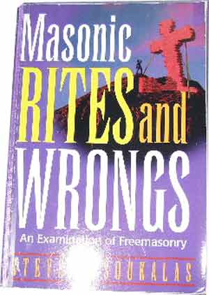 Image for Masonic Rites and Wrongs  An Examination of Freemasonry