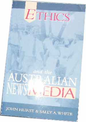 Image for Ethics and the Australian News Media.