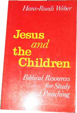 Image for Jesus and the Children  Biblical Resources for Study and Preaching
