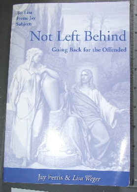 Image for Not Left Behind: Going Back For The Offended.