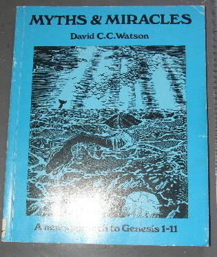 Image for Myths and Miracles  A New Approach to Genesis 1 - 11