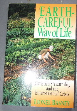 Image for Earth-Careful Way of Life  Christian Stewardship and the Environmental Crisis