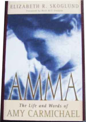 Image for Amma The Life and Words of Amy Carmichael.