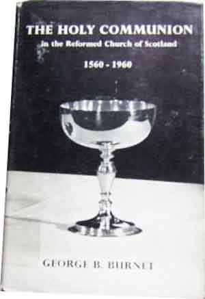 Image for THE HOLY COMMUNION IN THE REFORMED CHURCH OF SCOTLAND 1560-1960.