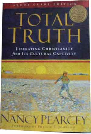 Image for Total Truth: Liberating Christianity from Its Cultural Captivity (Study Guide Edition).