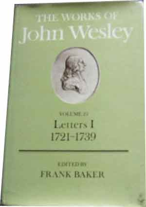 Image for The Works of John Wesley Volume 25 Letters 1 1721-1739  Edited by Frank Baker